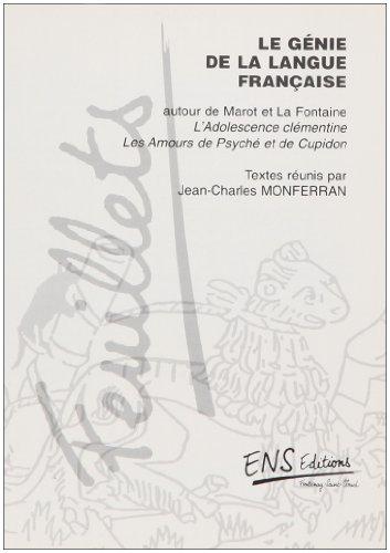 Le génie de la langue française: Autour de Marot...