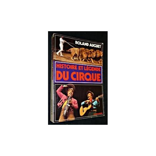Histoire et légende du cirque
