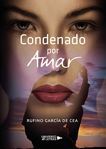 Condenado por amar de Rufino García de Cea