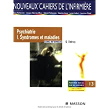 Psychiatrie I. Syndromes et maladies: Soins infirmiers