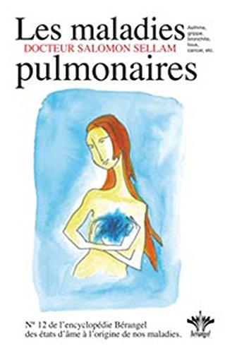 Encyclopédie des états d'âmes à l'origine de nos maladies, Volume 12, Les maladies pulmonaires