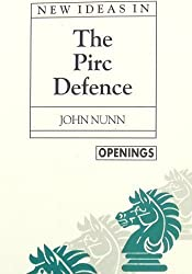 New Ideas in the Pirc Defence (Batsford Chess Library) by John Nunn (1994-01-02)