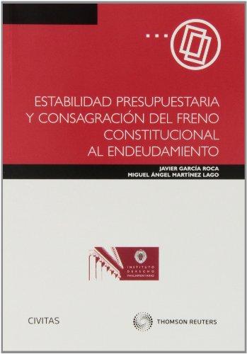 Estabilidad Presupuestaria y Consagración del Freno Constitucional al Endeudamiento (Monografía)