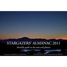 Stargazers' Almanac 2011: Monthly Guide to the Stars and Planets