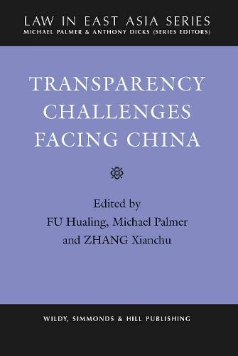 Transparency Challenges Facing China (JCL Studies in Comparative Law)