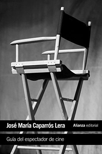 Guía del espectador de cine (El Libro De Bolsillo - Varios) por José María Caparrós Lera