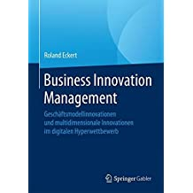 Business Innovation Management: Geschäftsmodellinnovationen und multidimensionale Innovationen im digitalen Hyperwettbewerb