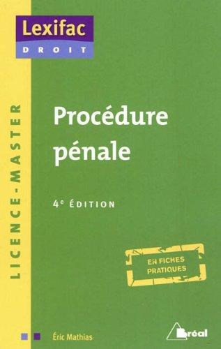 PROCDURE PNALE en fiches pratiques, 4me dition, Lexifac Droit