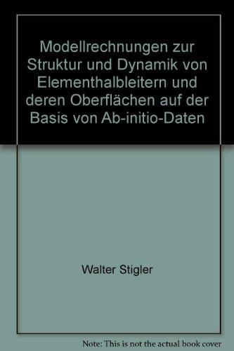 Modellrechnungen zur Struktur und Dynamik von Elementhalbleitern und deren Oberflächen auf der Basis von Ab-inition-Daten