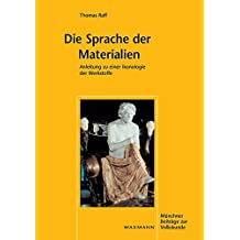 Die Sprache der Materialien: Anleitung zu einer Ikonologie der Werkstoffe (Münchner Beiträge zur Volkskunde)