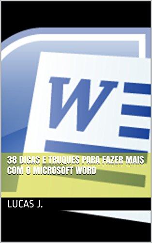 38 Dicas e truques para fazer mais com o Microsoft Word (Portuguese Edition) Mais Server