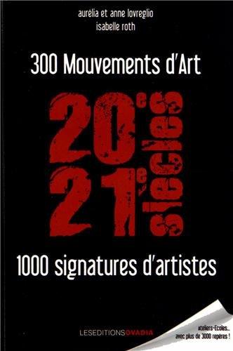 300 Mouvements d'art, 1000 signatures d'artistes (20e-21e siècles)