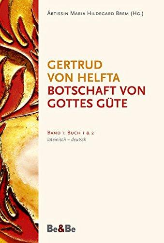 Botschaft von Gottes Güte, lateinisch-deutsch: Band 1: Buch 1 und 2 (Latein-buch Der Gebete)