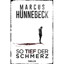 So tief der Schmerz: Thriller (German Edition)