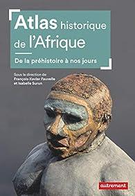Atlas historique de l'Afrique par François-Xavier Fauvelle-Aymar