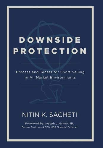La Protection (Downside Protection: Process and Tenets for Short Selling in All Market Environments)