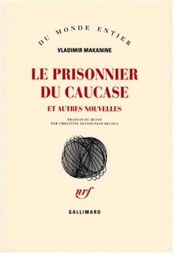 Le prisonnier du Caucase et autres nouvelles