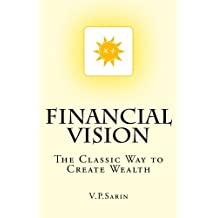 Financial Vision: The Classic Way to Create Wealth