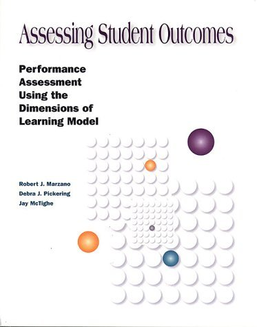 Assessing Student Outcomes: Performance Assessment Using the Dimensions of Learning Model by Dr Robert J Marzano (1993-12-01)