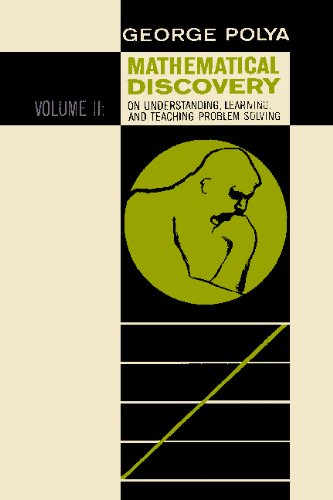 Mathematical Discovery on Understanding, Learning, and Teaching Problem Solving, Volume II: 2 por Polya George