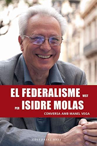 El federalisme vist per Isidre Molas. Conversa amb Manel Vega