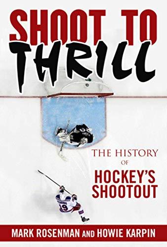 Shoot to Thrill: The History of Hockey's Shootout -