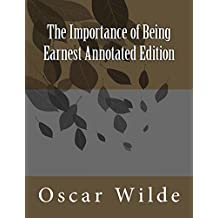 The Importance of Being Earnest Annotated Edition (English Edition)