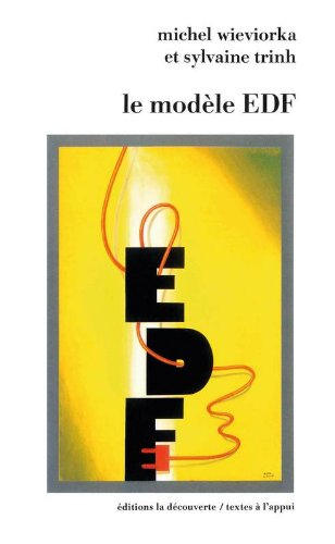 Le modèle EDF. Essai de sociologie des organisations par Sylvaine Trinh