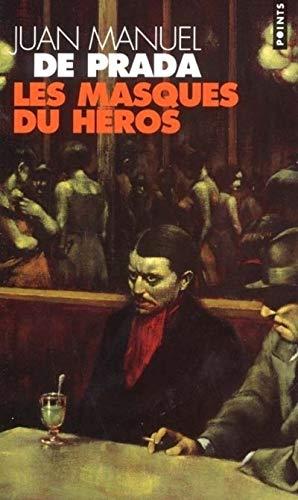 Les masques du héros par Juan Manuel de Prada