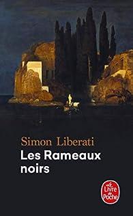Les rameaux noirs par Simon Liberati