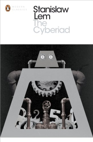 The Cyberiad: Fables for the Cybernetic Age (Penguin Modern Classics) (Single Serie Electric)