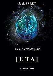 La saga de [Om] - IV: Uta