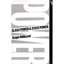 Class Power and State Power: Political Essays