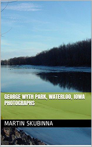 Blackhawk Park (GEORGE WYTH PARK, WATERLOO, IOWA PHOTOGRAPHS (English Edition))