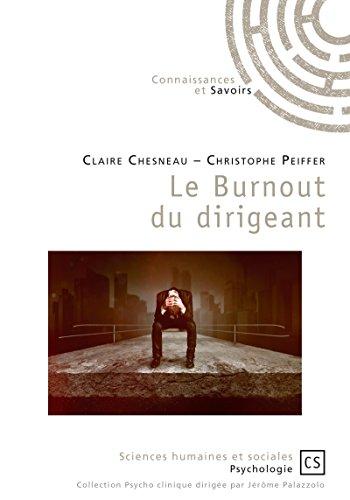 Le Burnout du dirigeant (Psycho clinique) (French Edition)
