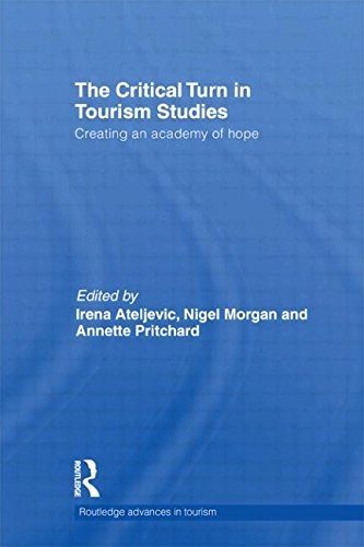 The Critical Turn in Tourism Studies: Creating an Academy of Hope (Advances in Tourism)