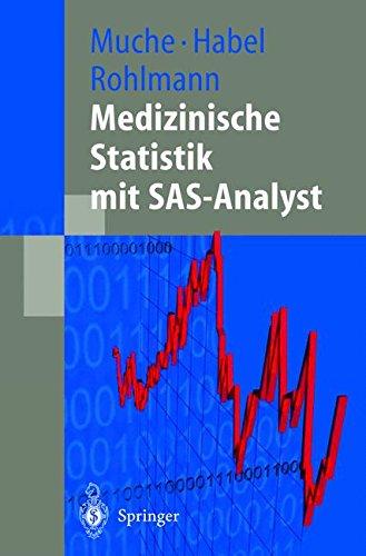 Medizinische Statistik mit SAS-Analyst (German Edition)