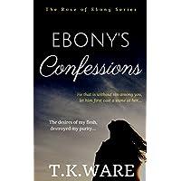 Ebony's Confessions: The Prequel to