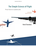 The Simple Science of Flight: From Insects to Jumbo Jets (MIT Press)