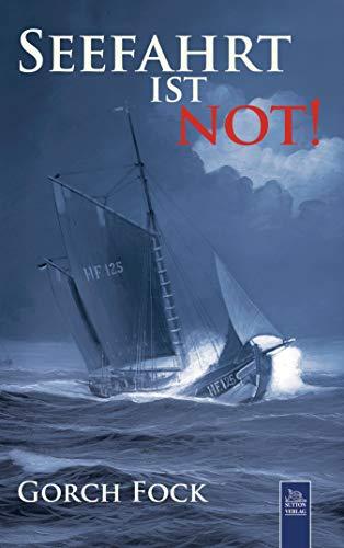 Seefahrt ist not!: Nichts wünscht sich Klaus Mewes sehnlicher, als zur See zu fahren. Er bringt es auch zum Kapitän, aber die See wird sein Schicksal. (Sutton Belletristik)