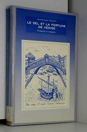 Le sel et la fortune de Venise par J.-C. Hocquet, J.C. Hocquet