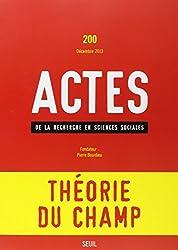 Actes de la recherche en sciences sociales, N° 200, décembre 2013 : Théorie du champ