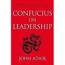 Confucius on Leadership