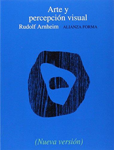 Arte y percepción visual: Psicología del ojo creador (Alianza Forma (Af)) por Rudolf Arnheim
