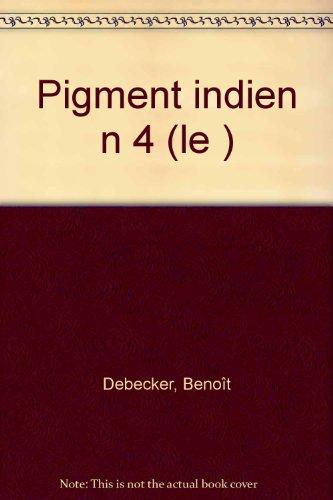 Pigment indien (Le)