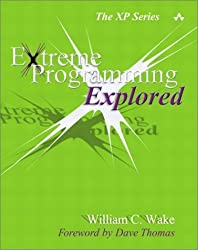 Extreme Programming Explored by William C. Wake (2001-07-28)