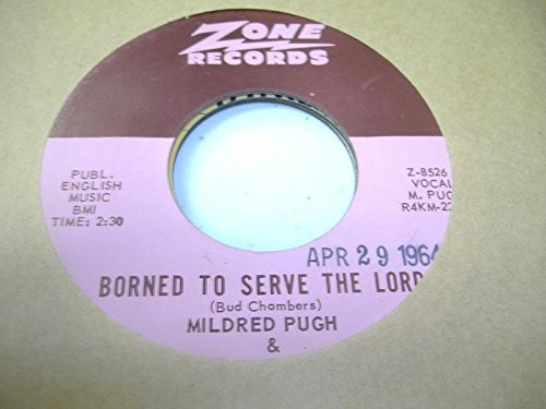 MILDRED PUGH & THE WATCHMEN 45 RPM Borned TO Serve the Lord / Was there when it Happened - Amazon Musica (CD e Vinili)
