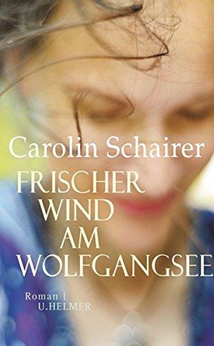 Schairer, Carolin - Frischer Wind am Wolfgangsee