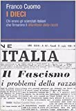 Scarica Libro I dieci Chi erano gli scienziati italiani che firmarono il Manifesto della razza (PDF,EPUB,MOBI) Online Italiano Gratis