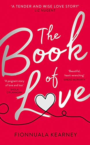 The Book of Love: The Emotional Epic Love Story by the Irish Times Bestseller
